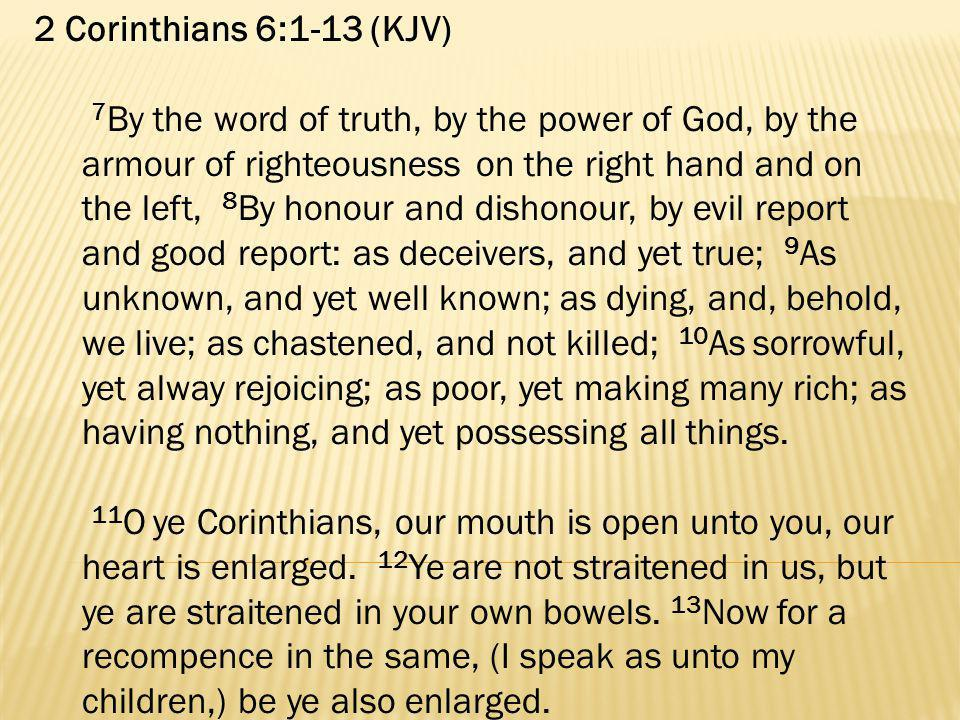 2 Corinthians 6:1-13 (KJV)