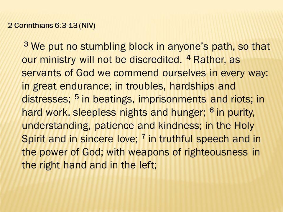 2 Corinthians 6:3-13 (NIV)