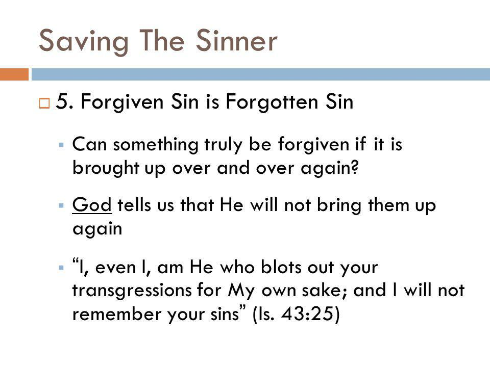 Saving The Sinner 5. Forgiven Sin is Forgotten Sin