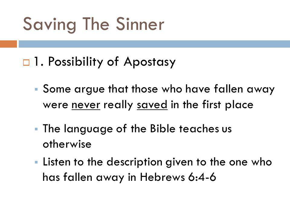 Saving The Sinner 1. Possibility of Apostasy