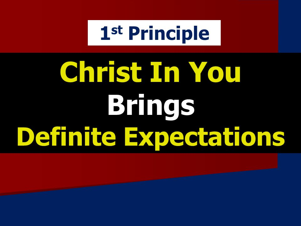 Christ In You Brings Definite Expectations