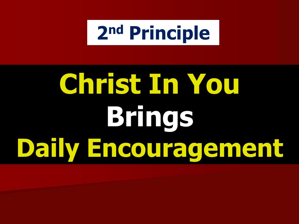 Christ In You Brings Daily Encouragement