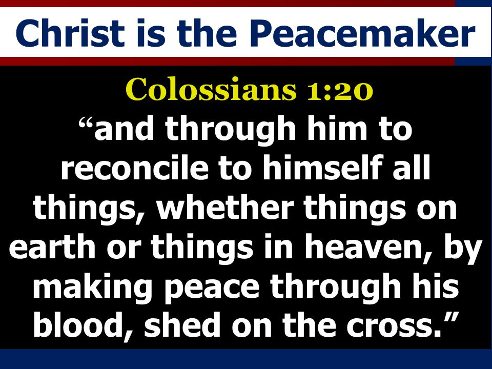 Christ is the Peacemaker