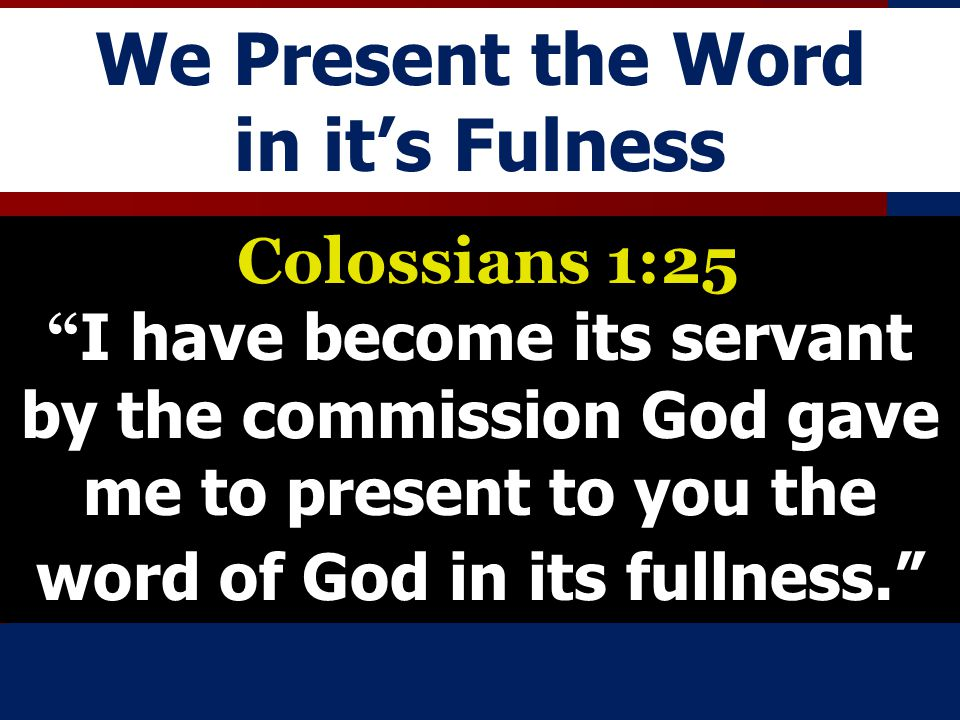 We Present the Word in it's Fulness