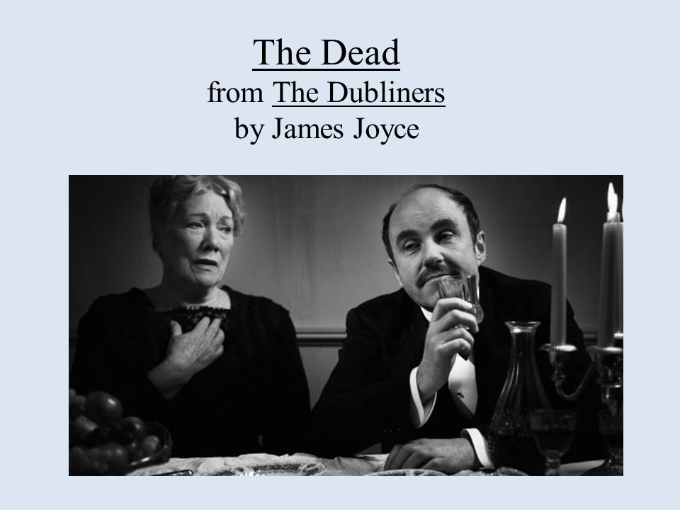 The Dead from The Dubliners by James Joyce