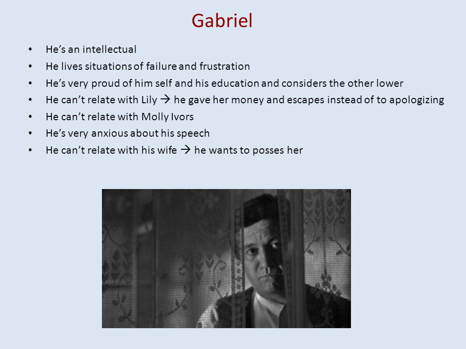 Gabriel He's an intellectual