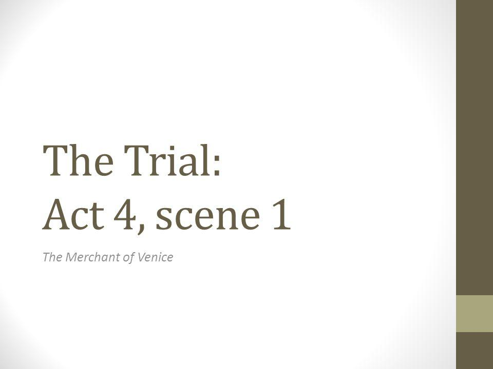 the trial act scene the merchant of venice ppt video  1 the trial act 4 scene 1 the merchant of venice