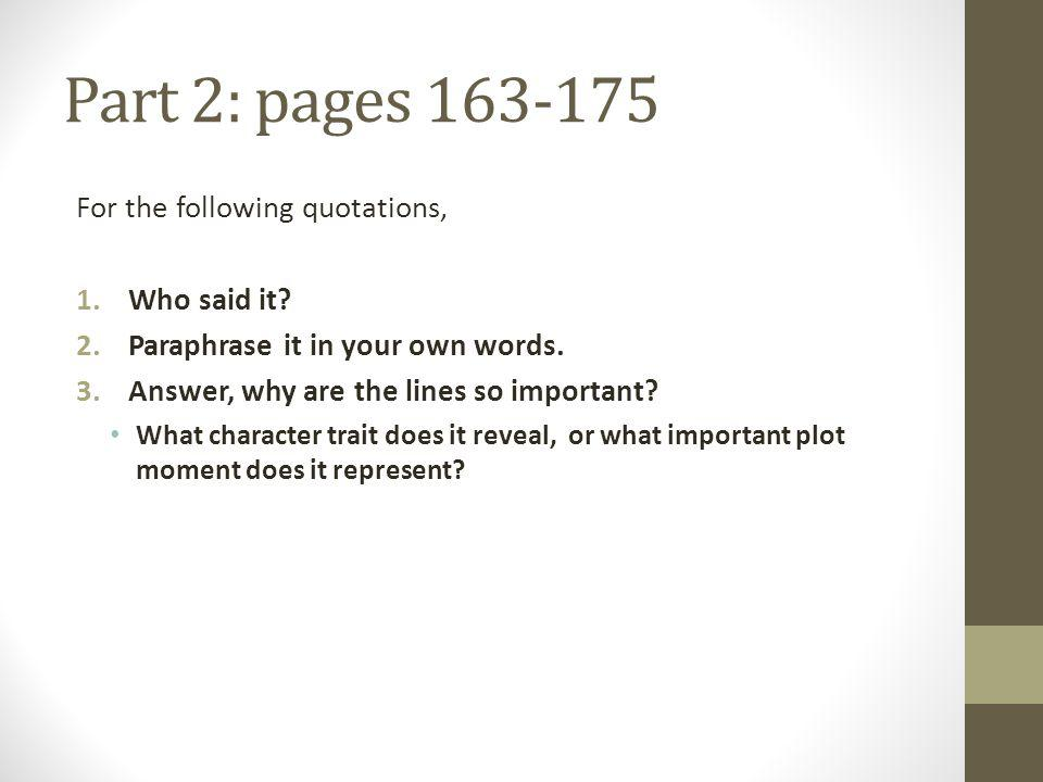 Part 2: pages 163-175 For the following quotations, Who said it