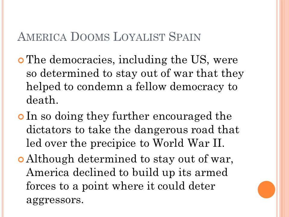 America Dooms Loyalist Spain