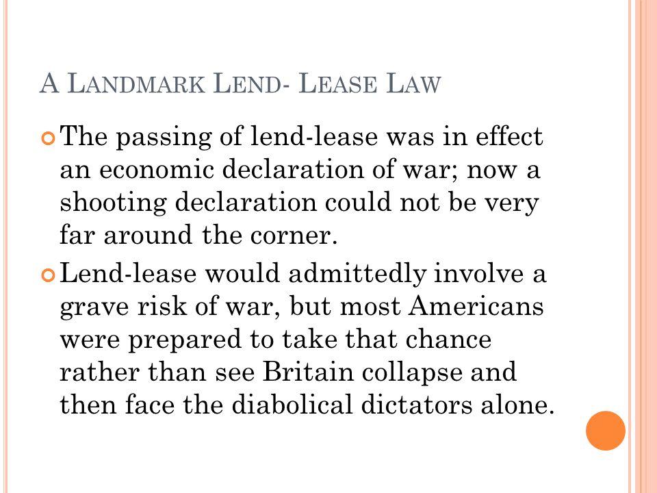 A Landmark Lend- Lease Law