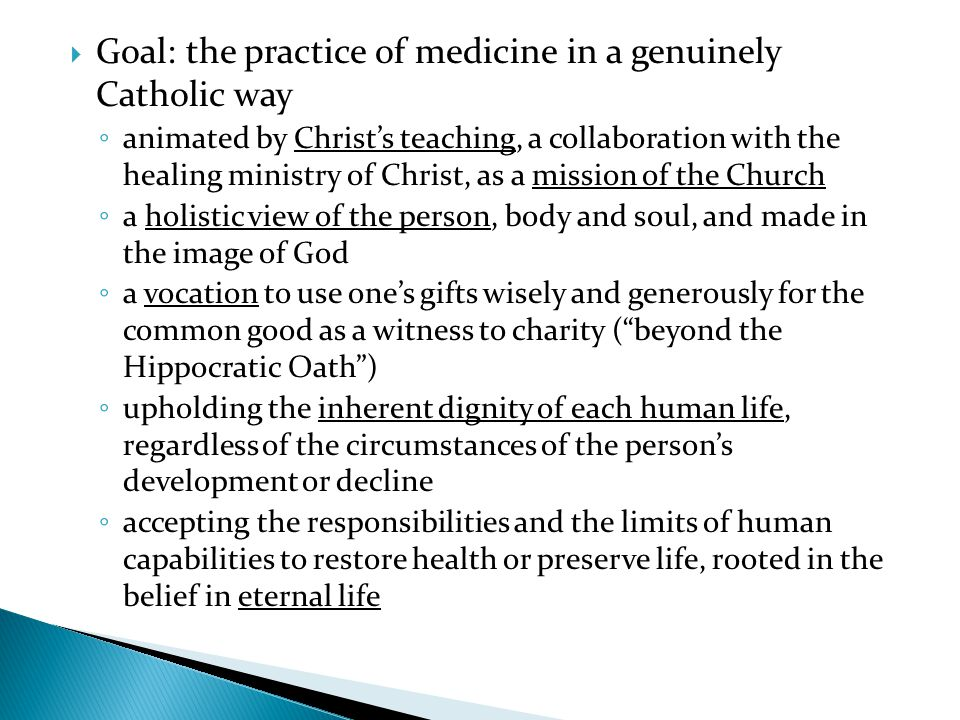 Goal: the practice of medicine in a genuinely Catholic way