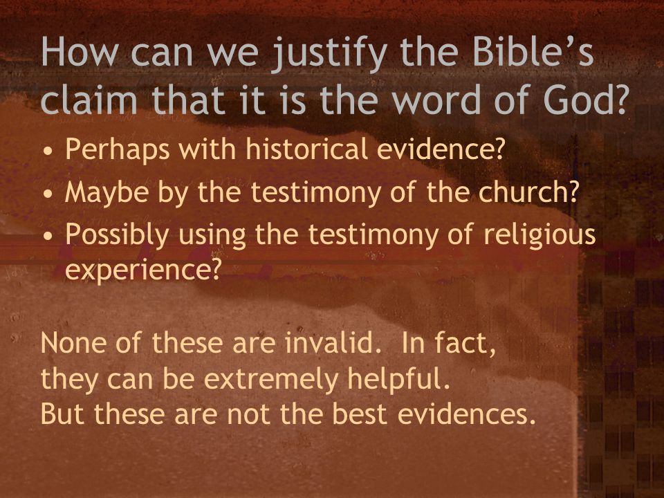 How can we justify the Bible's claim that it is the word of God