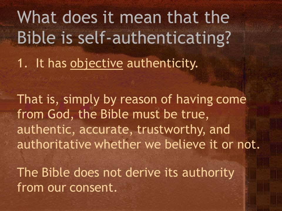 What does it mean that the Bible is self-authenticating