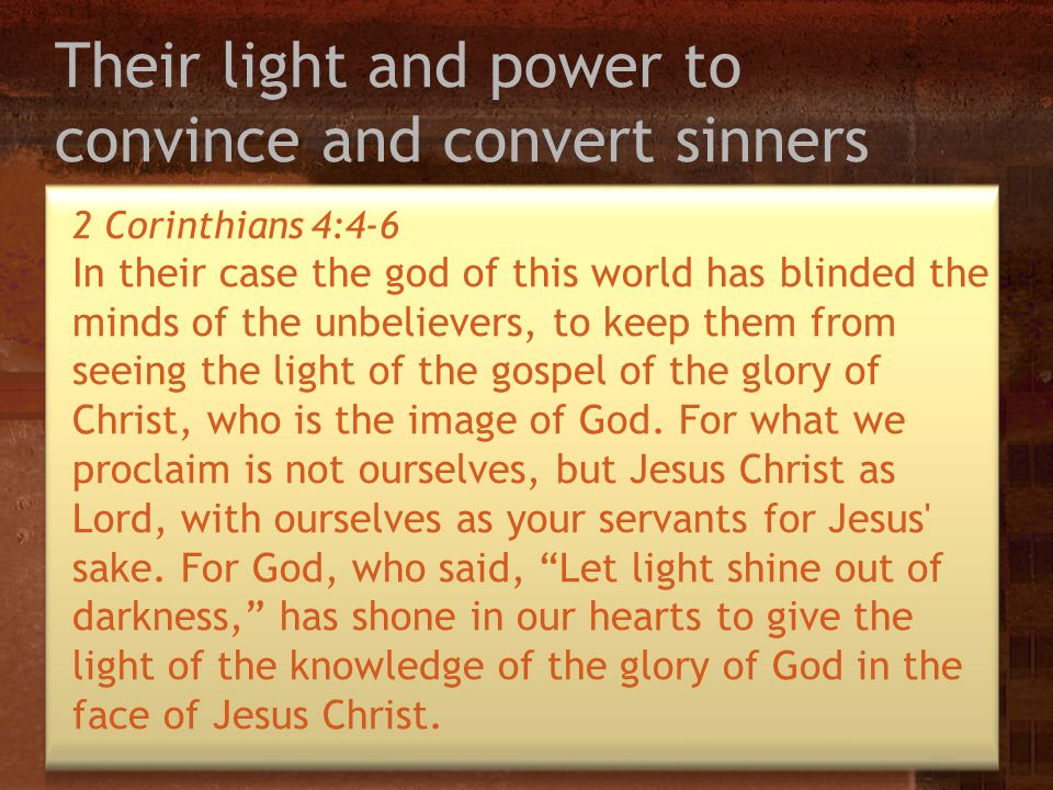 Their light and power to convince and convert sinners