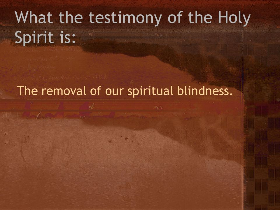 What the testimony of the Holy Spirit is: