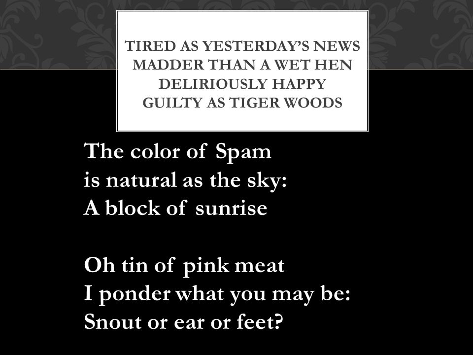 The color of Spam is natural as the sky: A block of sunrise