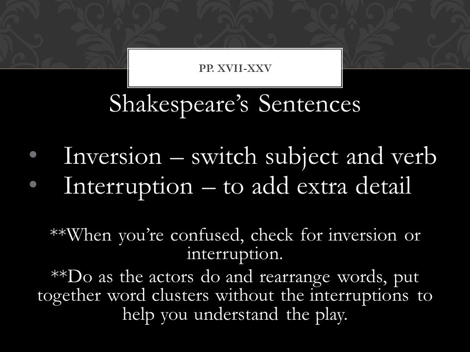 Shakespeare's Sentences Inversion – switch subject and verb