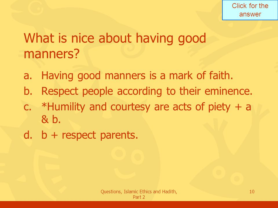 What is nice about having good manners