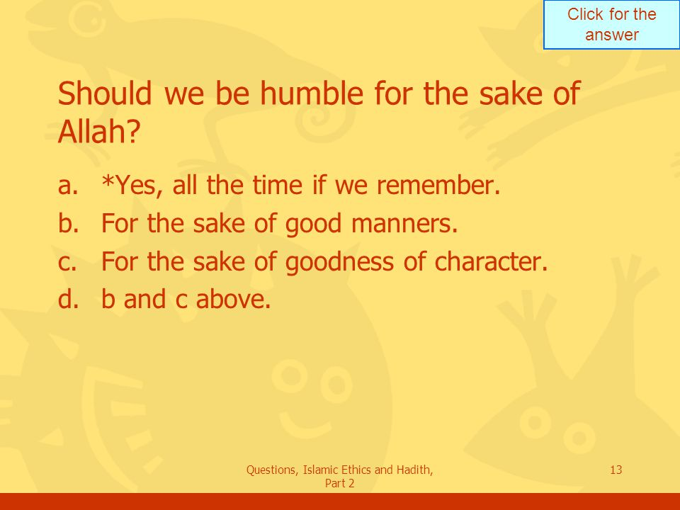 Should we be humble for the sake of Allah