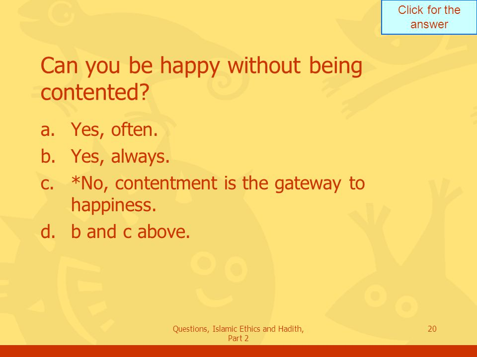 Can you be happy without being contented
