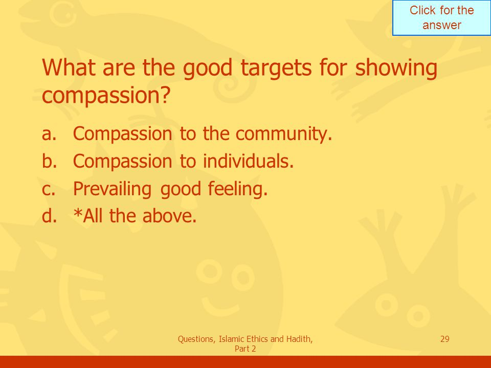 What are the good targets for showing compassion