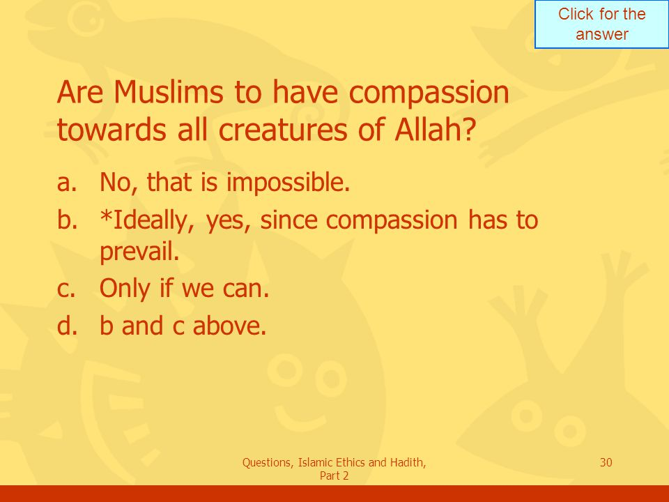 Are Muslims to have compassion towards all creatures of Allah
