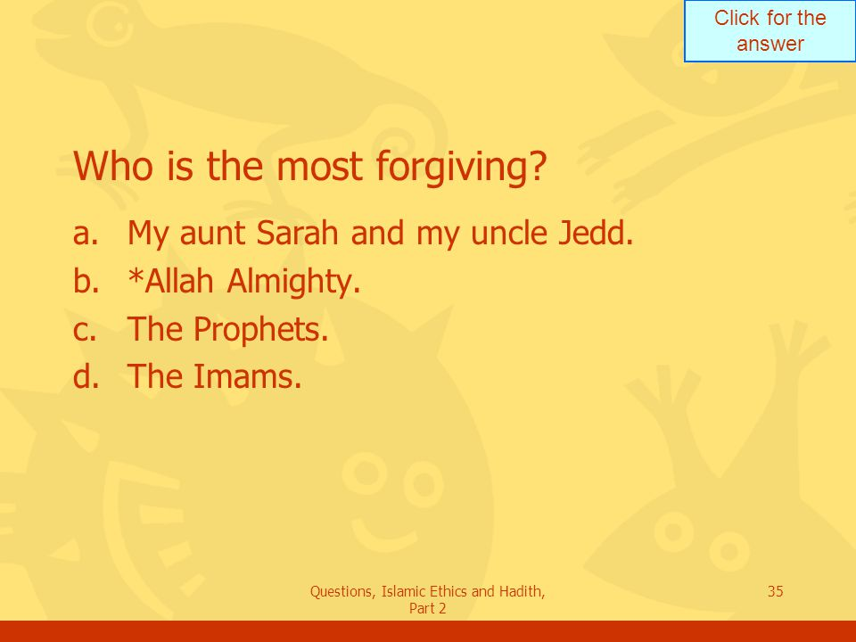 Who is the most forgiving