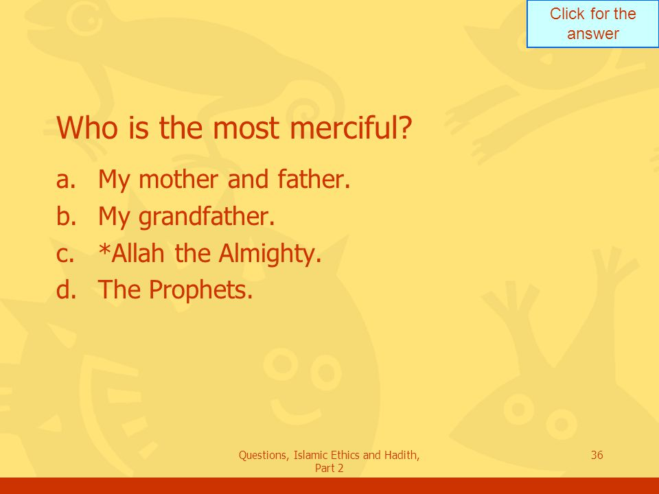 Who is the most merciful