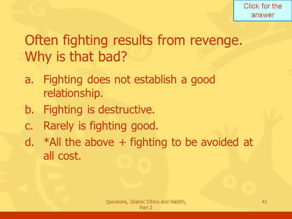 Often fighting results from revenge. Why is that bad