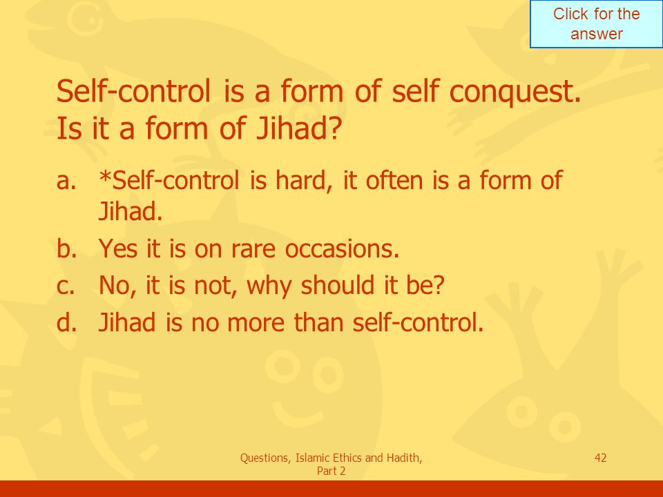 Self-control is a form of self conquest. Is it a form of Jihad