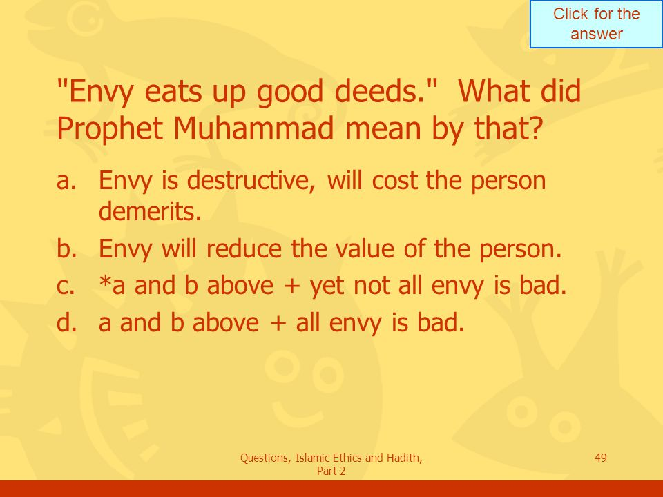 Envy eats up good deeds. What did Prophet Muhammad mean by that