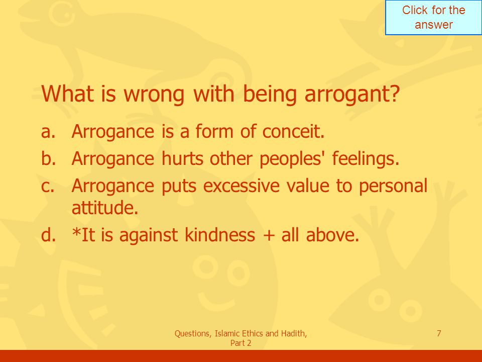 What is wrong with being arrogant