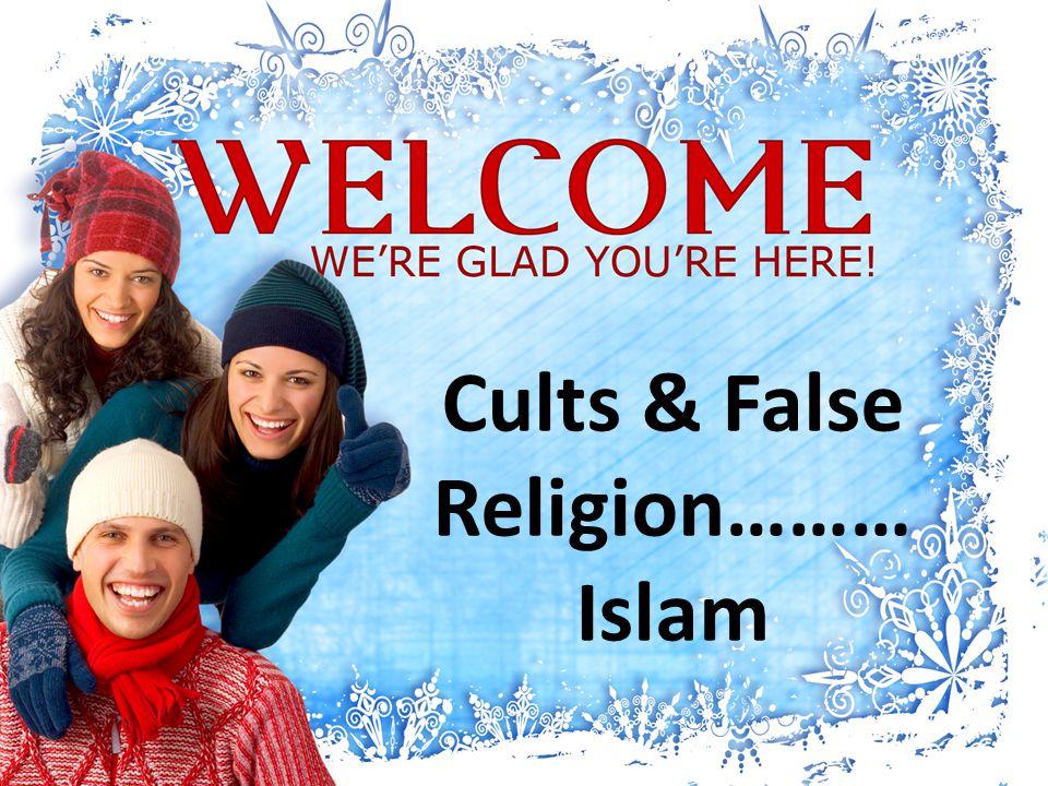 Cults & False Religion………Islam