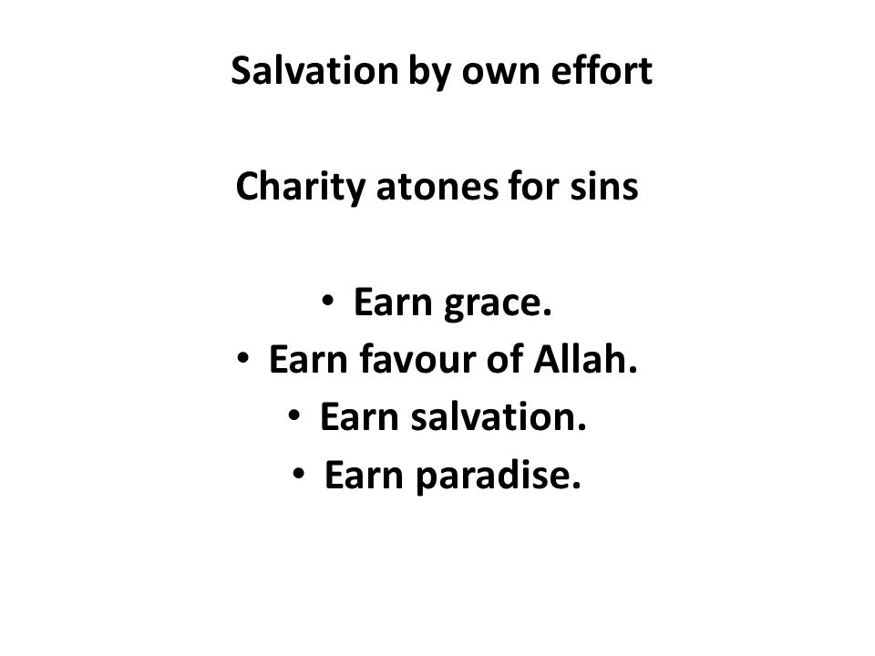 Salvation by own effort Charity atones for sins