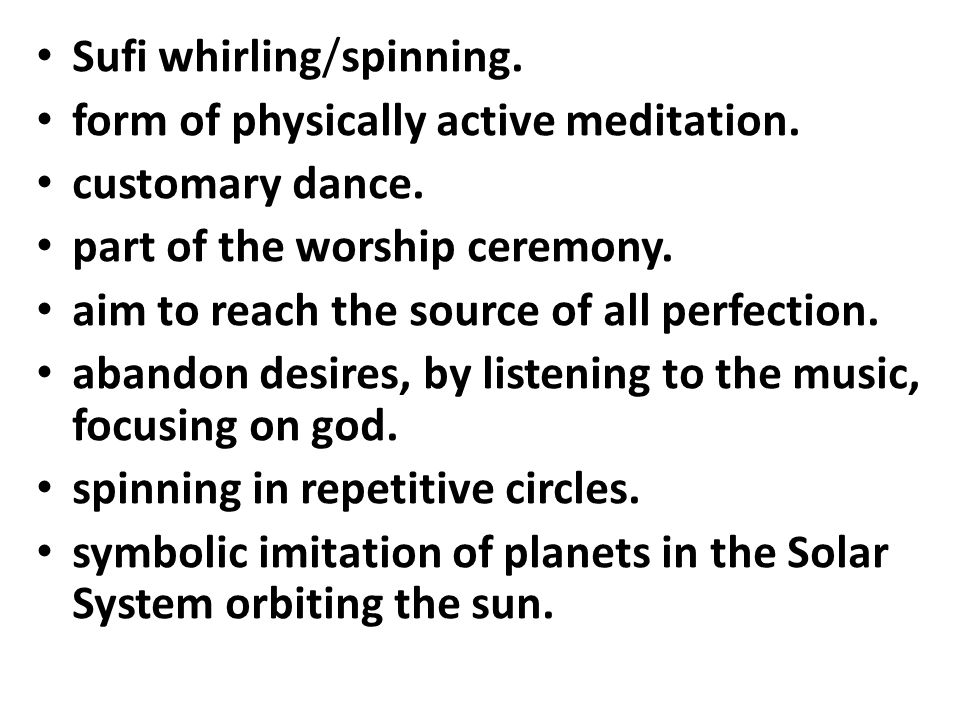 Sufi whirling/spinning.