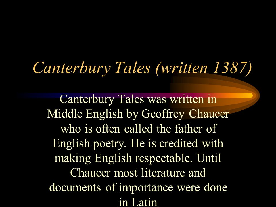 Canterbury Tales (written 1387)