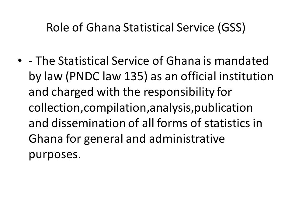 Role of Ghana Statistical Service (GSS)