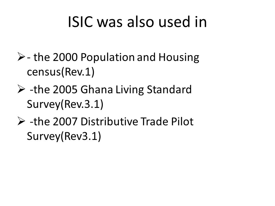 ISIC was also used in - the 2000 Population and Housing census(Rev.1)