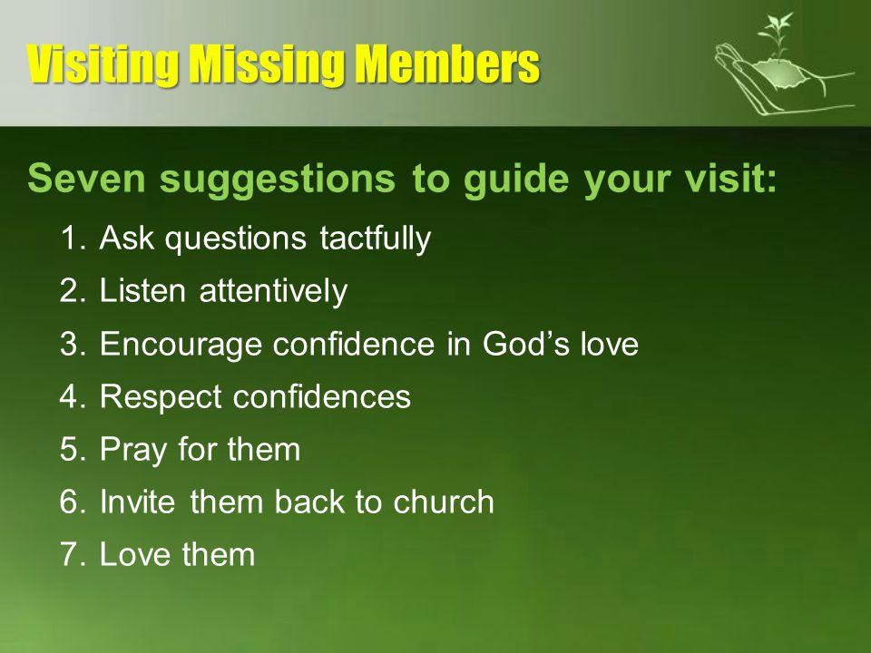 Visiting Missing Members