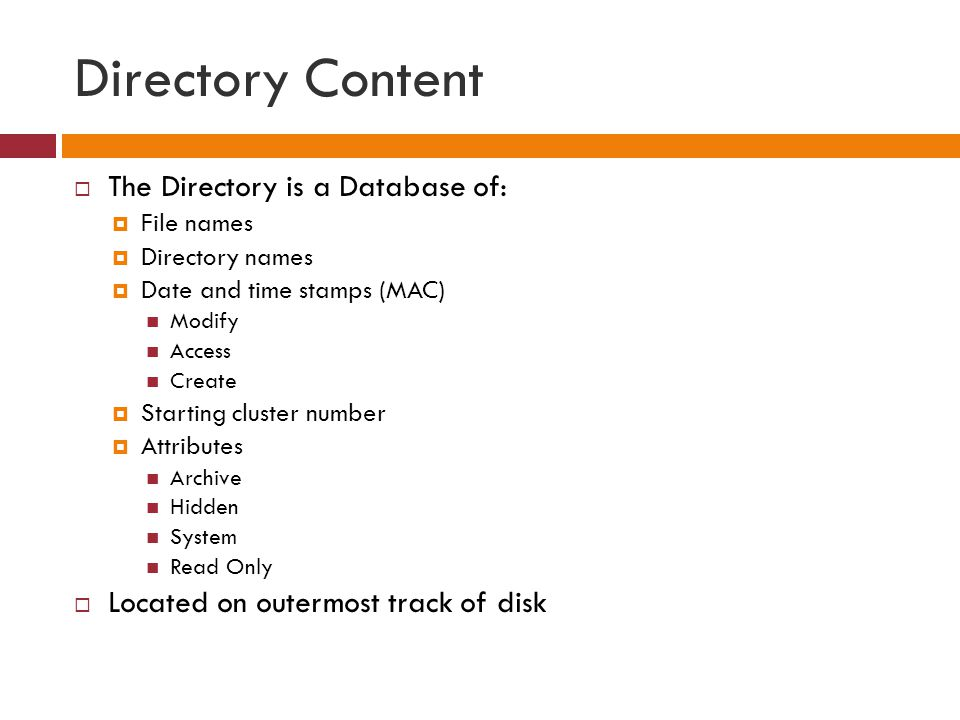 Directory Content The Directory is a Database of: