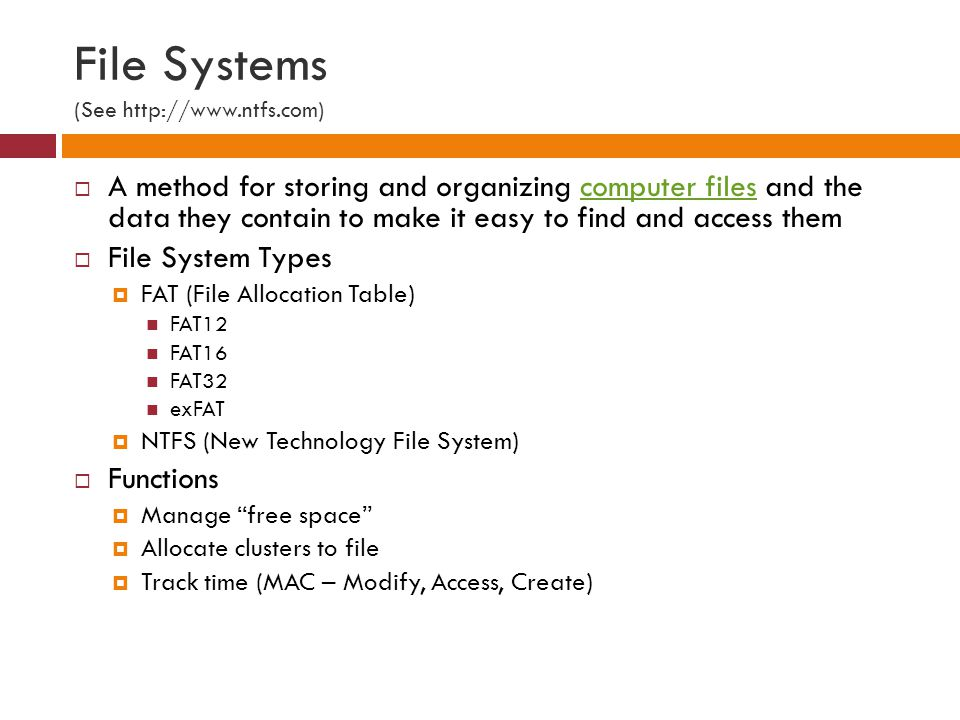 File Systems (See http://www.ntfs.com)
