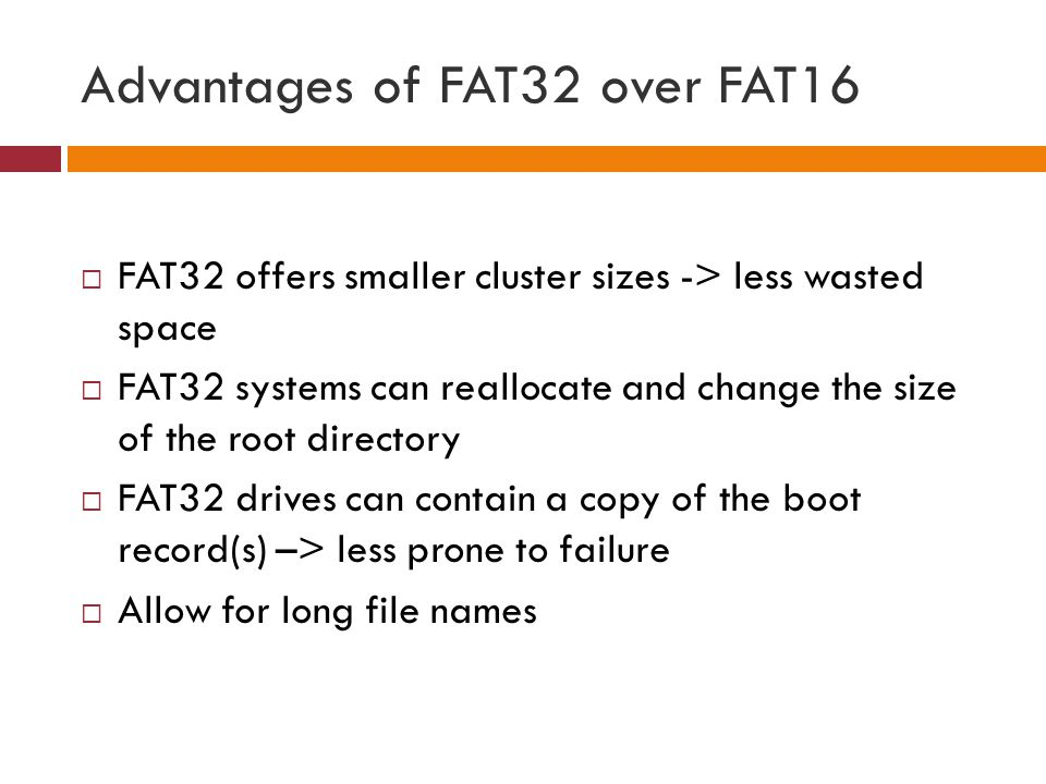 Advantages of FAT32 over FAT16