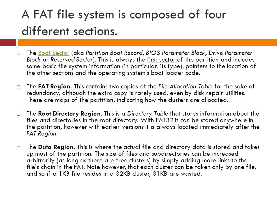 A FAT file system is composed of four different sections.