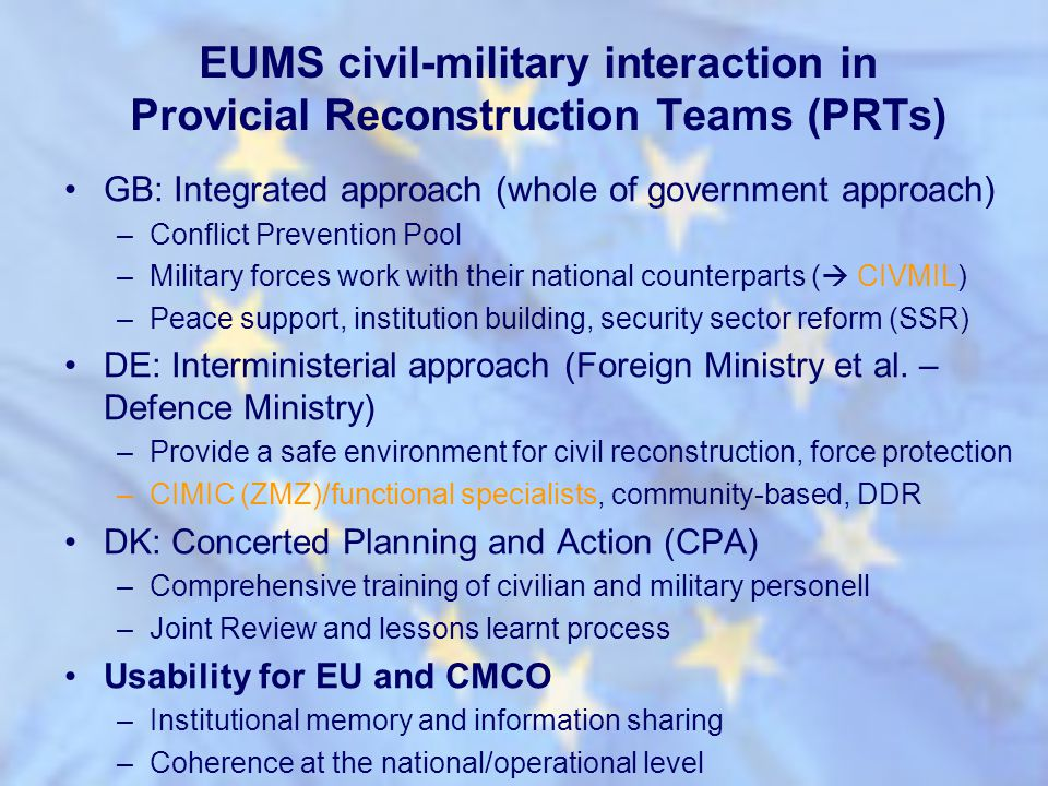 EUMS civil-military interaction in Provicial Reconstruction Teams (PRTs)