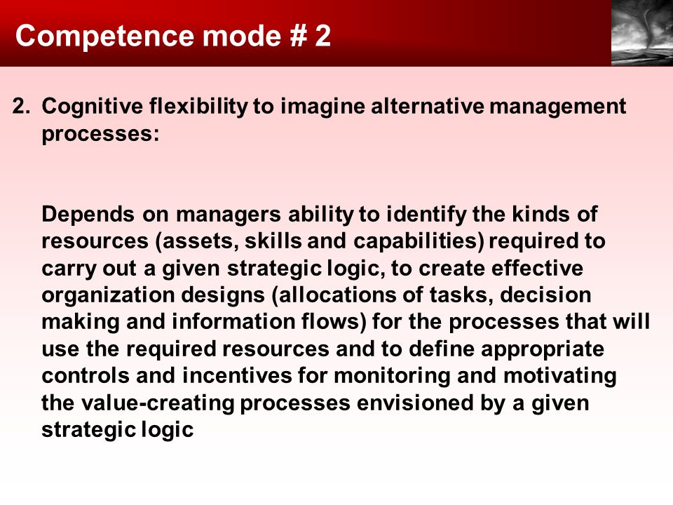 Competence mode # 2 2. Cognitive flexibility to imagine alternative management processes: