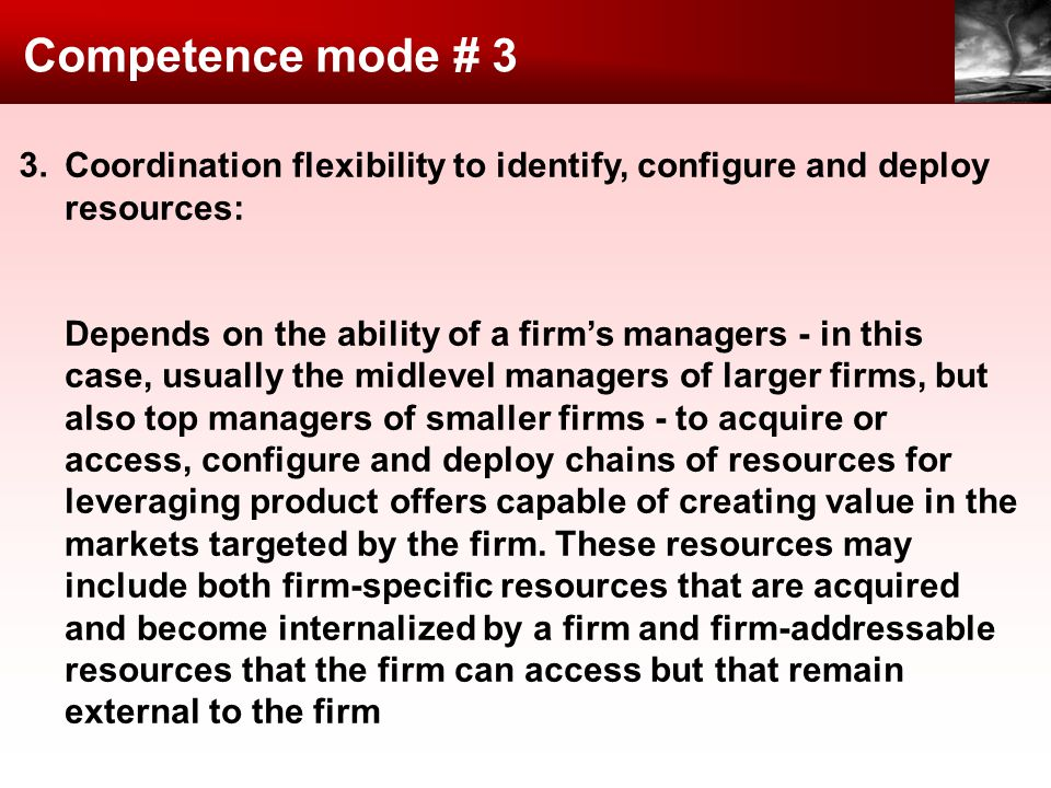 Competence mode # 3 3. Coordination flexibility to identify, configure and deploy resources: