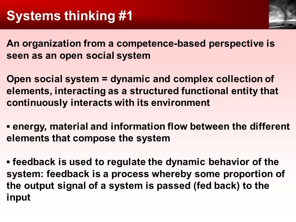 Systems thinking #1 An organization from a competence-based perspective is seen as an open social system.