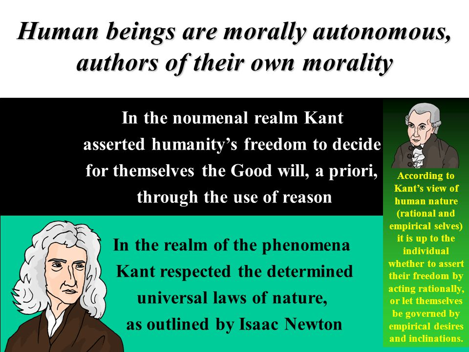 Human beings are morally autonomous, authors of their own morality