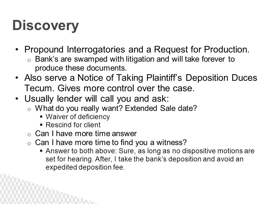 Discovery Propound Interrogatories and a Request for Production.