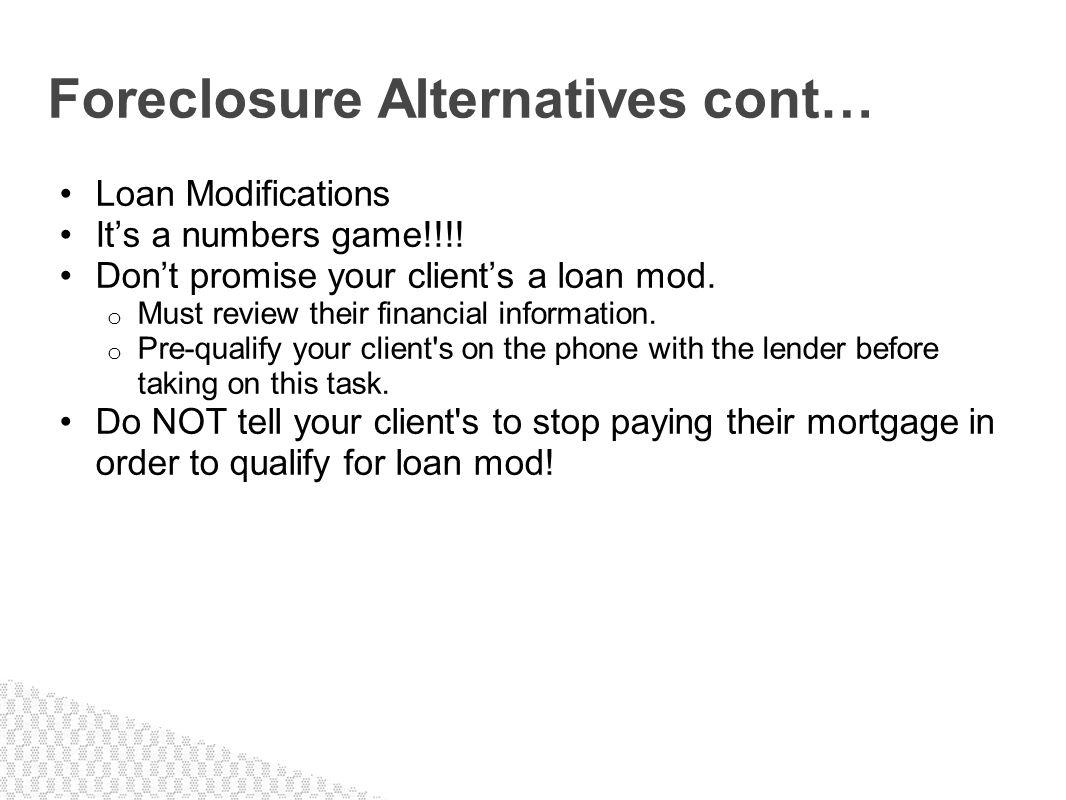Foreclosure Alternatives cont…